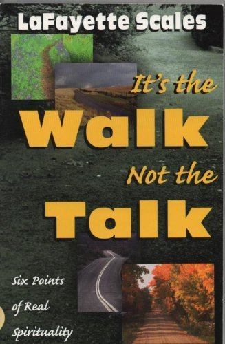 9781560431701: It's the Walk Not the Talk: Six Points of Real Spirituality