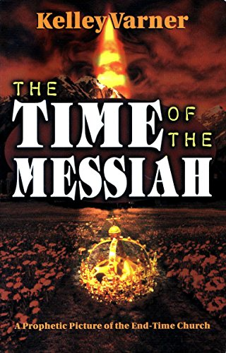 The Time of the Messiah (1560431776) by Kelley Varner