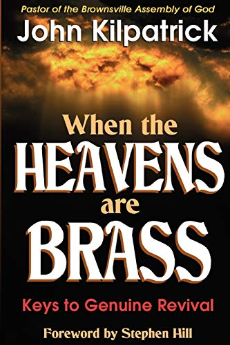 9781560431909: When the Heavens Are Brass: Keys to Genuine Revival