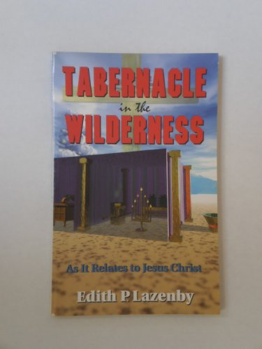 9781560432098: Tabernacle in the Wilderness: As It Relates to Jesus Christ