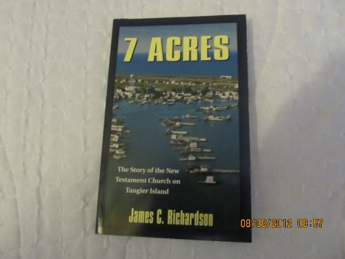9781560432128: 7 Acres: The Story of the New Testament Church on Tangier Island