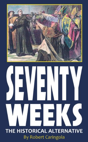 Seventy Weeks - The Historical Alternative: Caringola, Robert