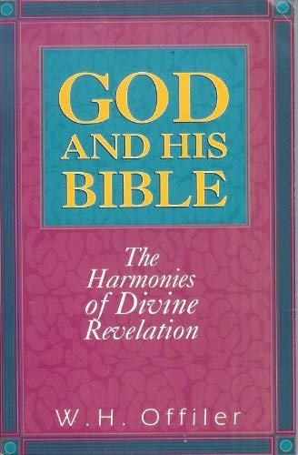 9781560434733: God and His Bible, or, The harmonies of divine revelation