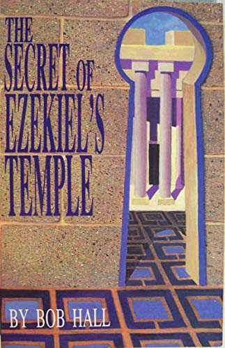 The secret of Ezekiel's Temple (1560434740) by Bob Hall