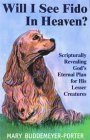 9781560435532: Will I See Fido in Heaven?: Scripturally Revealing God's Eternal Plan for His Lesser Creatures