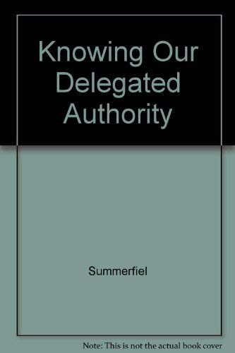 9781560435884: Knowing Our Delegated Authority