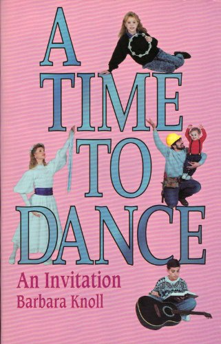 9781560437031: A Time to Dance: An Invitation