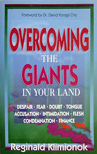 Overcoming the Giants in Your Land: Reginald Klimionok