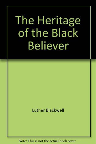 9781560437581: The Heritage of the Black Believer