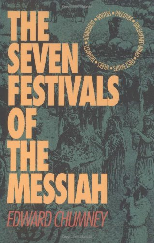The Seven Festivals of the Messiah: Edward Chumney
