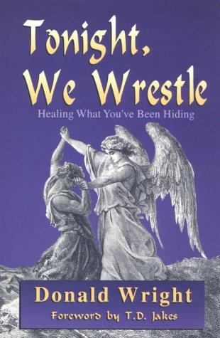 Tonight, We Wrestle: Wright, Donald