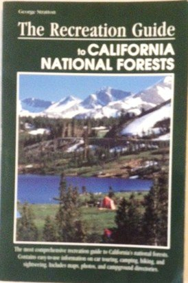 Recreation Guide to California National Forests (A Falcon guide): George Stratton