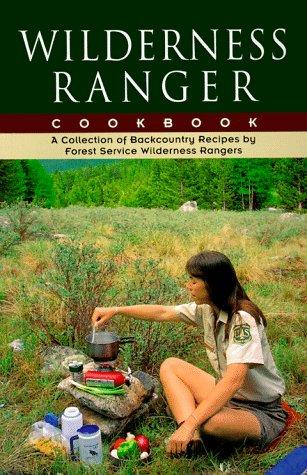 9781560440383: Wilderness Ranger Cookbook