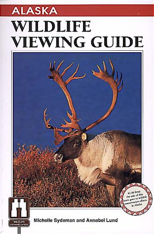 Alaska Wildlife Viewing Guide (Wildlife Viewing Guides Series): Sydeman, Michelle