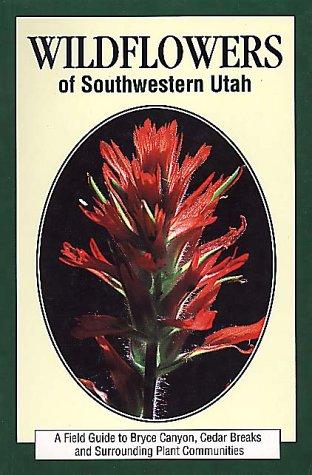 Wildflowers of Southwestern Utah: Hayle Buchanan