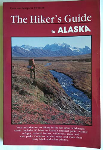 The Hiker's Guide to Alaska (Falcon Guide) (1560441062) by Evan Swensen; Margaret Swensen