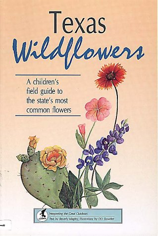 Texas Wildflowers: A Beginner's Field Guide to: Beverly Magley