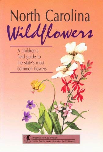 North Carolina Wildflowers: A Children's Field Guide: Beverly Magley