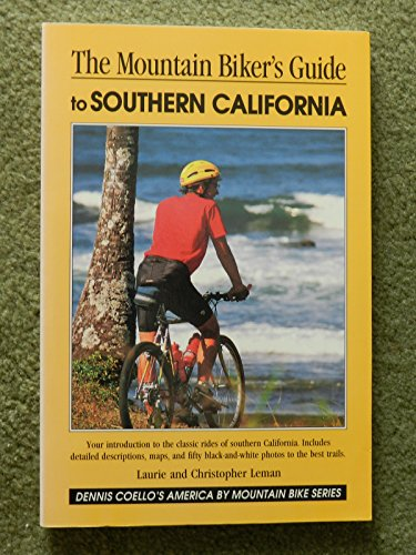 9781560441977: The Mountain Biker's Guide to Southern California (Dennis Coello's America By Mountain Bike)