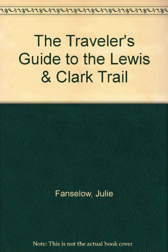 The Traveler's Guide to the Lewis &: Fanselow, Julie