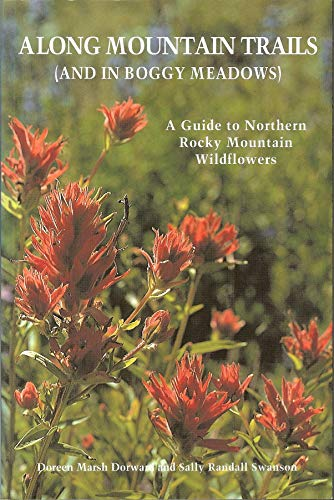 9781560442349: Along Mountain Trails (and in Boggy Meadows): A Guide to Northern Rocky Mountain Wildflowers and Berries