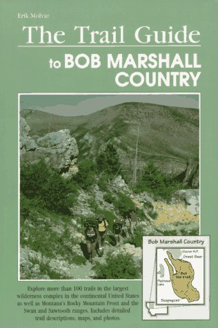 9781560442547: The Trail Guide to Bob Marshall Country