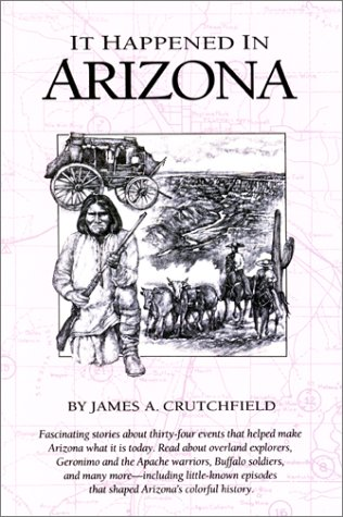 It Happened in Arizona (It Happened In: Crutchfield, James A.