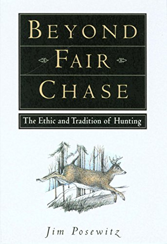 9781560442837: Beyond Fair Chase: The Ethic and Tradition of Hunting