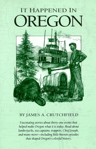 It Happened in Oregon (It Happened In: James A. Crutchfield