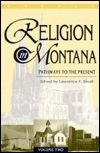 9781560442974: Religion in Montana: Pathways to the Present