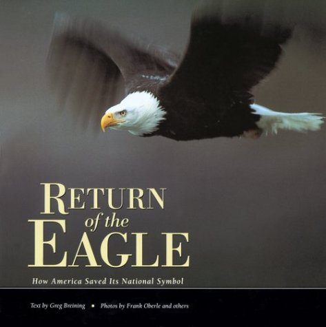 9781560443001: Return of the Eagle: How America Saved Its National Symbol (Nature Conservancy)