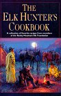The Elk Hunter's Cookbook: From the Members of the Rocky Mountain Elk Foundation