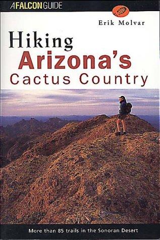 9781560443162: Hiking Arizona's Cactus Country (Falcon Guide)