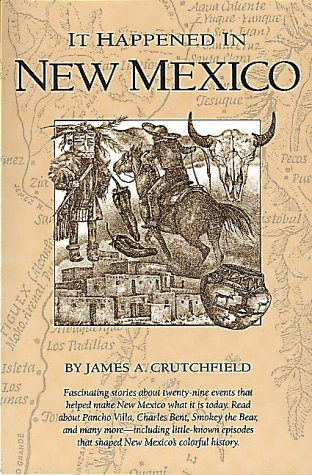 It Happened In New Mexico (It Happened: Crutchfield, James A.