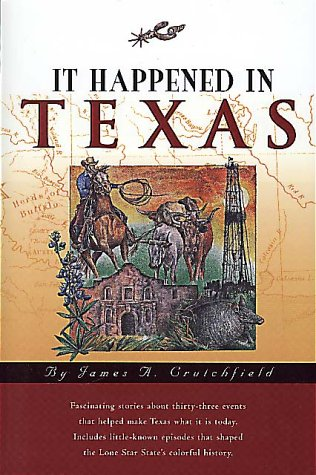 It Happened in Texas (It Happened In: Crutchfield, James A.