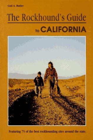 9781560443476: Rockhound's Guide to California (Rockhound Guide Series)