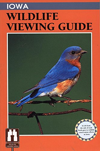 9781560443490: Iowa Wildlife Viewing Guide (Wildlife Viewing Guides Series)