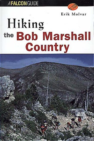 9781560444039: Hiking the Bob Marshall Country