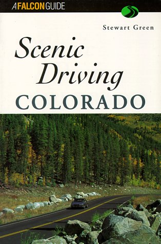 9781560444510: Scenic Driving Colorado (Scenic Routes & Byways)