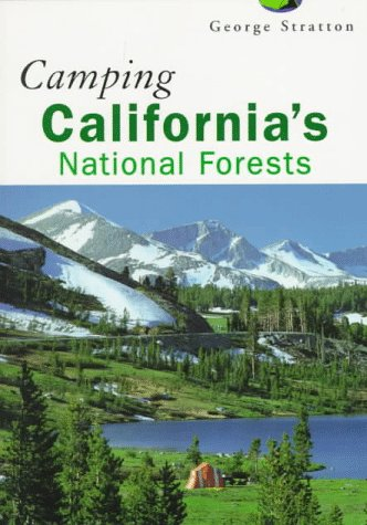 Camping California's National Forests (Regional Camping Series): Stratton, George