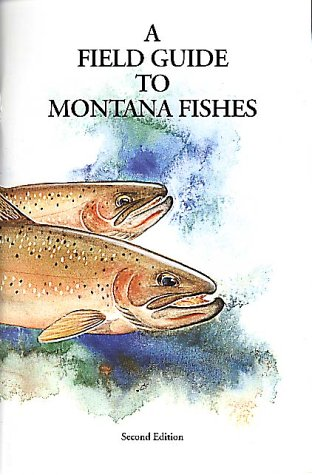 Field Guide to Montana Fishes: George Holton; Howard