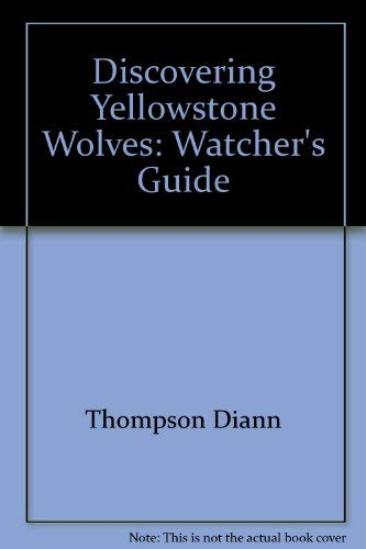 9781560445166: Discovering Yellowstone Wolves: Watcher's Guide