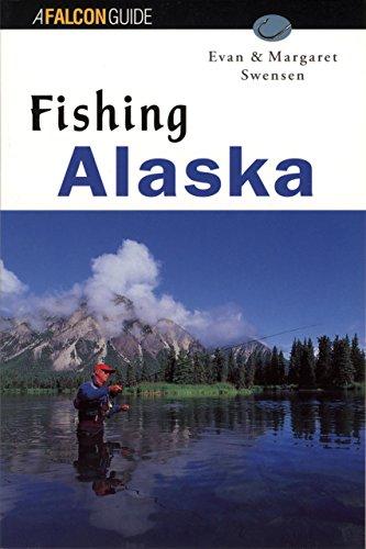 Fishing Alaska (Regional Fishing Series) (9781560445234) by Evan Swensen; Margaret Swensen