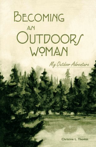 9781560445265: Becoming an Outdoors Woman: My Outdoor Adventure
