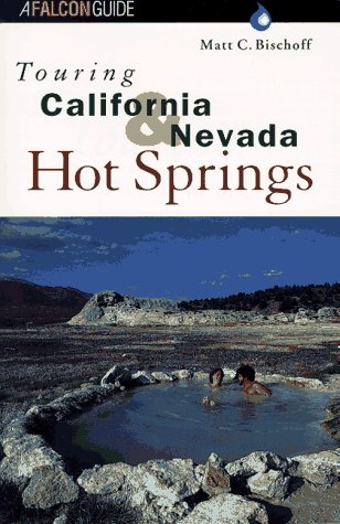9781560445784: Touring California and Nevada Hot Springs (Touring Guides)