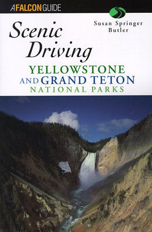 9781560446330: Scenic Driving Yellowstone and Grand Teton National Park (Scenic Driving Series)