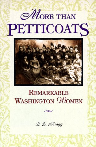 More than Petticoats: Remarkable Washington Women (More: Lynn Bragg