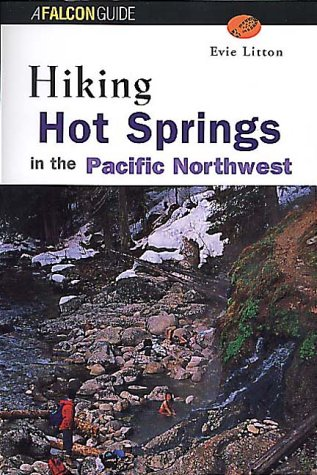 9781560446774: Hiking Hot Springs of the Pacific Northwest (Regional Hiking Series)