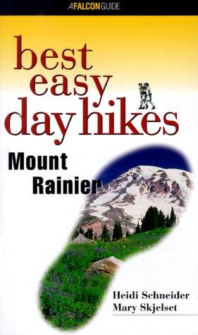 Best Easy Day Hikes Mount Rainier (Best Easy Day Hikes Series): Schneider, Heidi