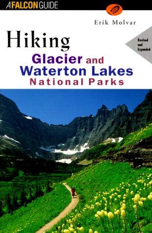 9781560447184: Hiking Glacier and Waterton Lakes National Parks (rev) (Regional Hiking Series)